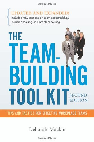 Team-Building Tool Kit Tips and Tactics for Effective Workplace Teams 2nd 2007 edition cover