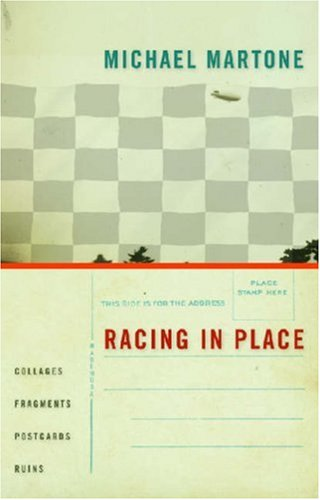 Racing in Place Collages, Fragments, Postcards, Ruins  2008 edition cover