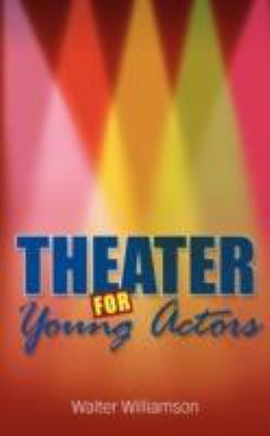 Theater for Young Actors: The Definitive Teen Guide  2008 edition cover