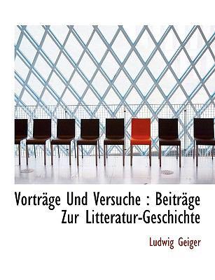Vortr�ge und Versuche Beitr�ge Zur Litteratur-Geschichte N/A 9781116241396 Front Cover