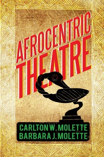 Afrocentric Theatre:   2013 9781483637396 Front Cover
