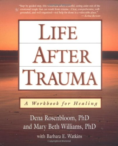 Life after Trauma A Workbook for Healing  1999 9781572302396 Front Cover