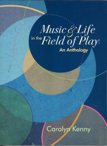 Music and Life in the Field of Play   2006 edition cover