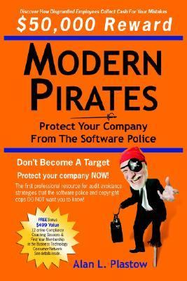 Modern Pirates Protect Your Company from the Software Police  2006 9781933596396 Front Cover