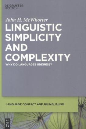 Linguistic Simplicity and Complexity Why Do Languages Undress?  2012 9781934078396 Front Cover