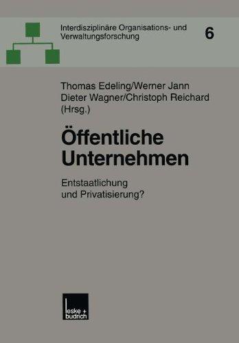 Öffentliche Unternehmen: Entstaatlichung Und Privatisierung?  2001 9783810028396 Front Cover