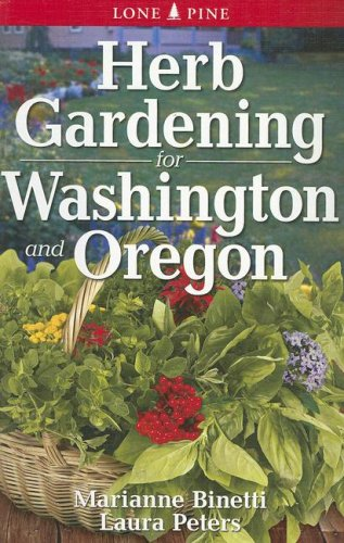 Herb Gardening for Washington and Oregon   2008 edition cover