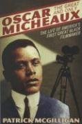 Oscar Micheaux: the Great and Only The Life of America's First Black Filmmaker  2006 edition cover