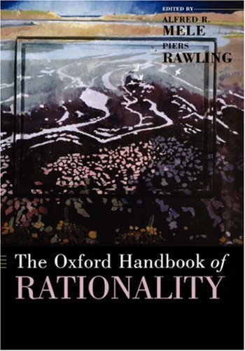 Oxford Handbook of Rationality   2003 9780195145397 Front Cover