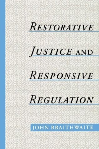 Restorative Justice and Responsive Regulation   2002 9780195158397 Front Cover