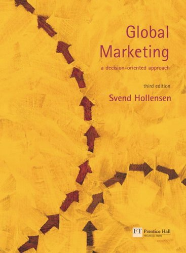 Global Marketing A Decision-Oriented Approach 3rd 2004 (Revised) 9780273678397 Front Cover