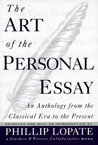 Art of the Personal Essay An Anthology from the Classical Era to the Present  1995 9780385423397 Front Cover