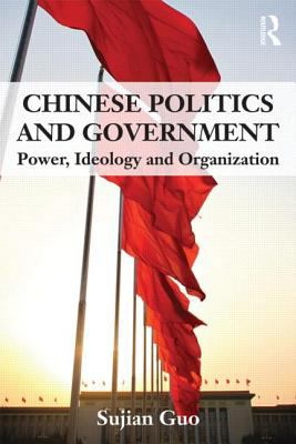 Chinese Politics and Government Power, Ideology, and Organization  2013 edition cover