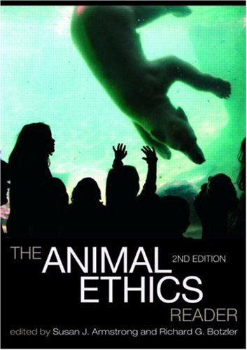 Animal Ethics Reader  2nd 2008 (Revised) edition cover