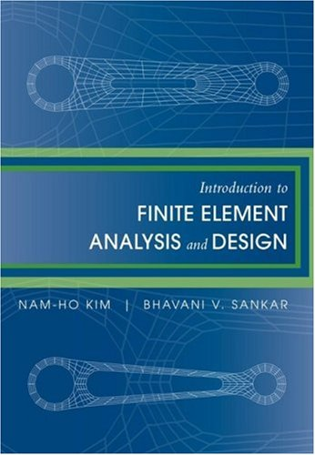 Introduction to Finite Element Analysis and Design   2009 edition cover