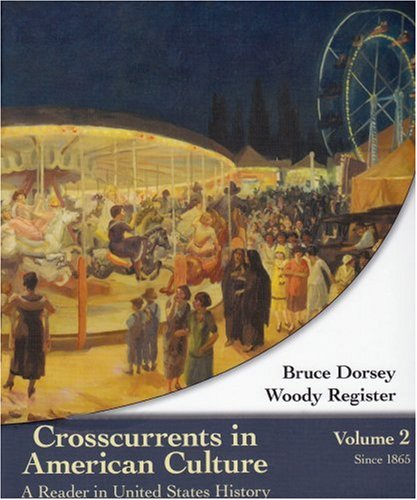 Crosscurrents in American Culture A Reader in United States History - Since 1865  2009 edition cover