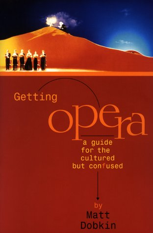 Getting Opera A Guide for the Cultured but Confused  2000 edition cover