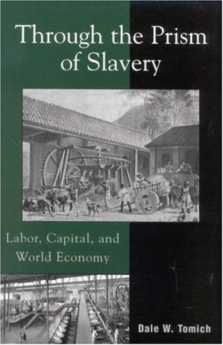 Through the Prism of Slavery Labor, Capital, and World Economy  2003 edition cover