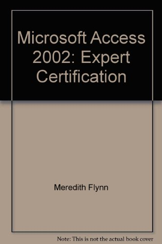 Microsoft Access 2002 : Expert Certification  2002 9780763814397 Front Cover