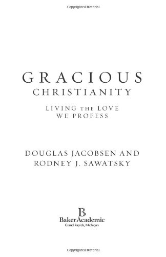 Gracious Christianity Living the Love We Profess  2006 edition cover