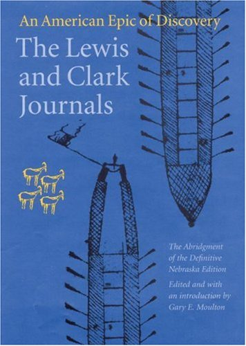 Lewis and Clark Journals An American Epic of Discovery 2nd 2005 (Abridged) edition cover