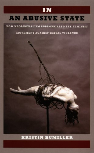 In an Abusive State How Neoliberalism Appropriated the Feminist Movement Against Sexual Violence  2008 edition cover
