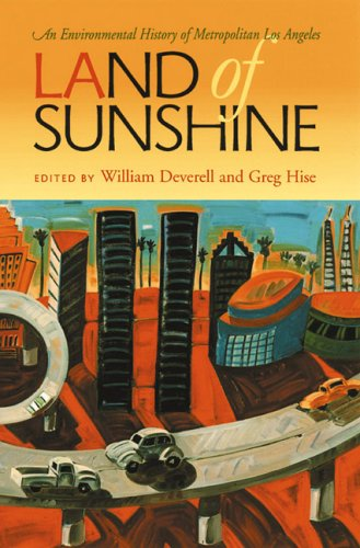 Land of Sunshine An Environmental History of Metropolitan Los Angeles  2006 edition cover