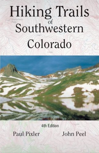 Hiking Trails of Southwestern Colorado  4th 2006 9780871089397 Front Cover