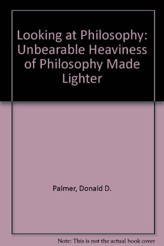 Looking at Philosophy : The Unbearable Heaviness of Philosophy Made Lighter 1st edition cover