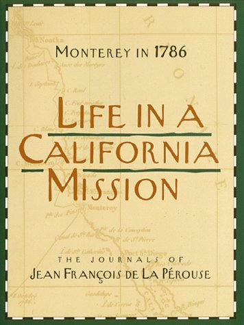 Life in a California Mission Monterey in 1786 N/A edition cover