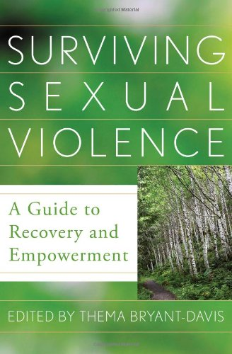 Surviving Sexual Violence A Guide to Recovery and Empowerment  2011 edition cover