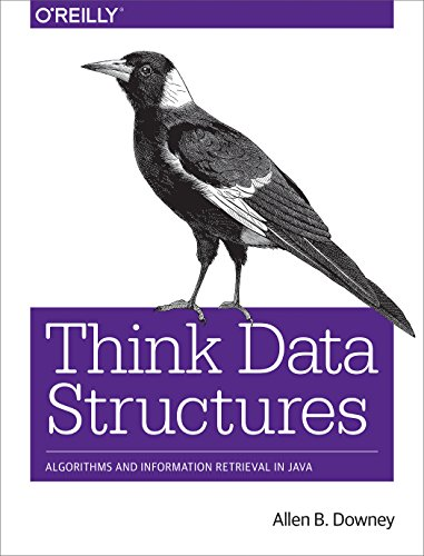 Think Data Structures Algorithms and Information Retrieval in Java  2017 9781491972397 Front Cover