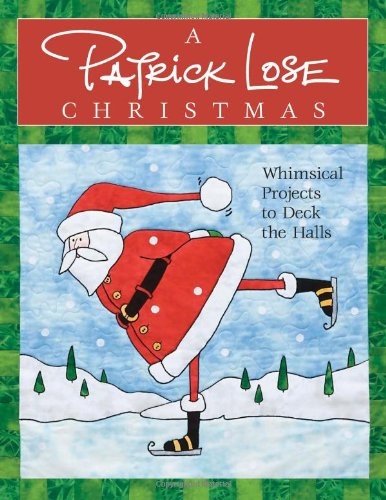 Patrick Lose Christmas Whimsical Projects to Deck the Halls N/A 9781571203397 Front Cover