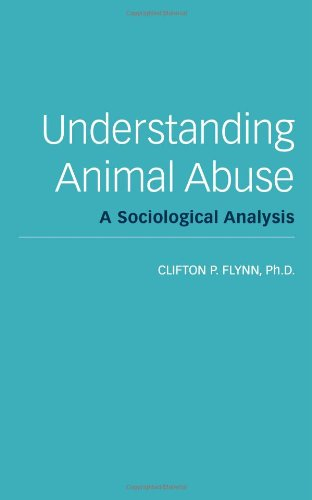 Understanding Animal Abuse A Sociological Analysis  2012 9781590563397 Front Cover