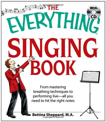 Everything Singing Book From Mastering Breathing Techniques to Performing Live - All You Need to Hit the Right Notes  2008 edition cover