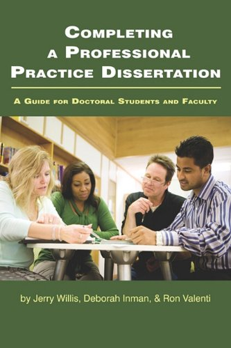 Completing a Professional Practice Dissertation A Guide for Doctoral Students and Faculty  2010 edition cover
