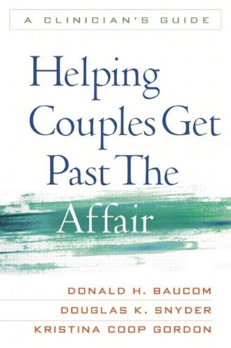 Helping Couples Get Past the Affair A Clinician's Guide  2009 edition cover