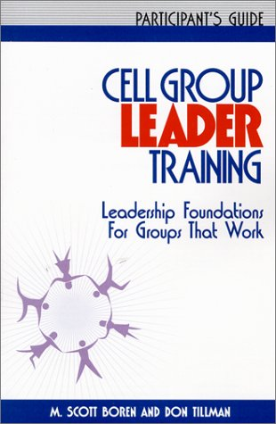 Cell Group Leader Training Leadership Foundations for Groups That Work: Participant's Manual  2002 edition cover