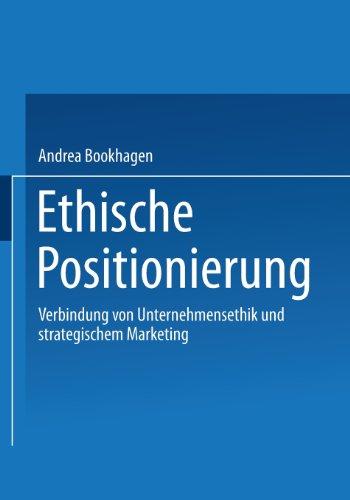 Ethische Positionierung: Verbindung Von Unternehmensethik Und Strategischem Marketing  2001 9783824473397 Front Cover