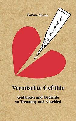 Vermischte Gef�hle Gedanken und Gedichte zu Trennung und Abschied  2009 9783837075397 Front Cover