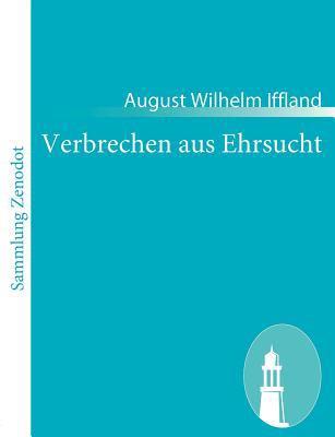 Verbrechen Aus Ehrsucht   2010 9783843056397 Front Cover