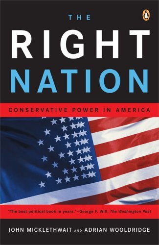 Right Nation Conservative Power in America  2004 9780143035398 Front Cover