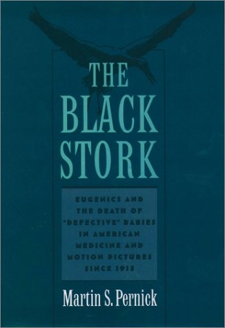 Black Stork Eugenics and the Death of Defective Babies in American Medicine and Motion Pictures since 1915 N/A edition cover