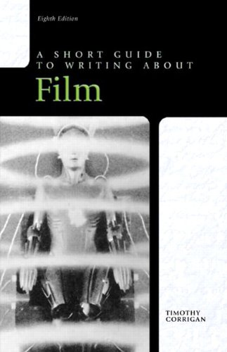 Short Guide to Writing about Film  8th 2012 9780205236398 Front Cover