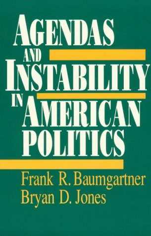 Agendas and Instability in American Politics   1993 (Reprint) edition cover