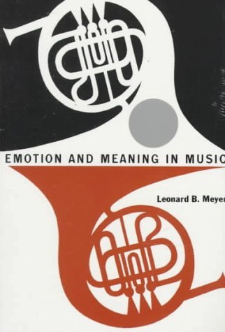 Emotion and Meaning in Music   1994 9780226521398 Front Cover