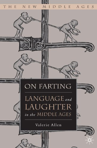 On Farting Language and Laughter in the Middle Ages  2007 9780230100398 Front Cover