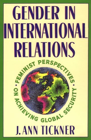 Gender in International Relations Feminist Perspectives on Achieving Global Security N/A 9780231075398 Front Cover