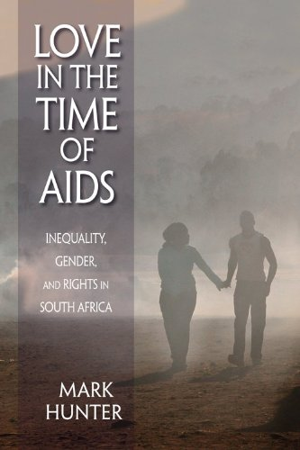 Love in the Time of AIDS Inequality, Gender, and Rights in South Africa  2010 edition cover