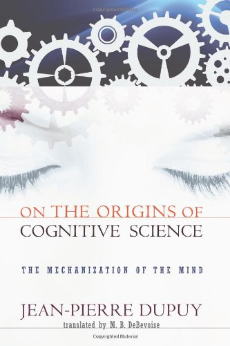 On the Origins of Cognitive Science The Mechanization of the Mind  2009 9780262512398 Front Cover